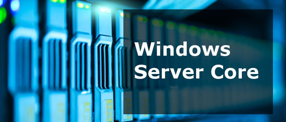 Windows Server Core: A Developer Walkthrough
