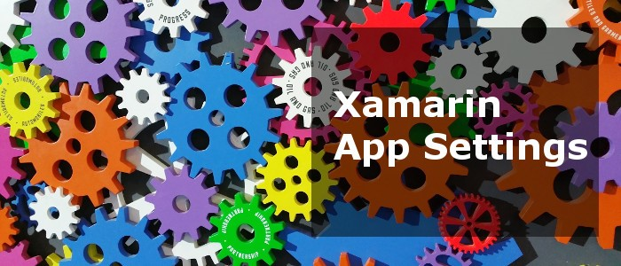 Xamarin App Configuration: Control Your App Settings