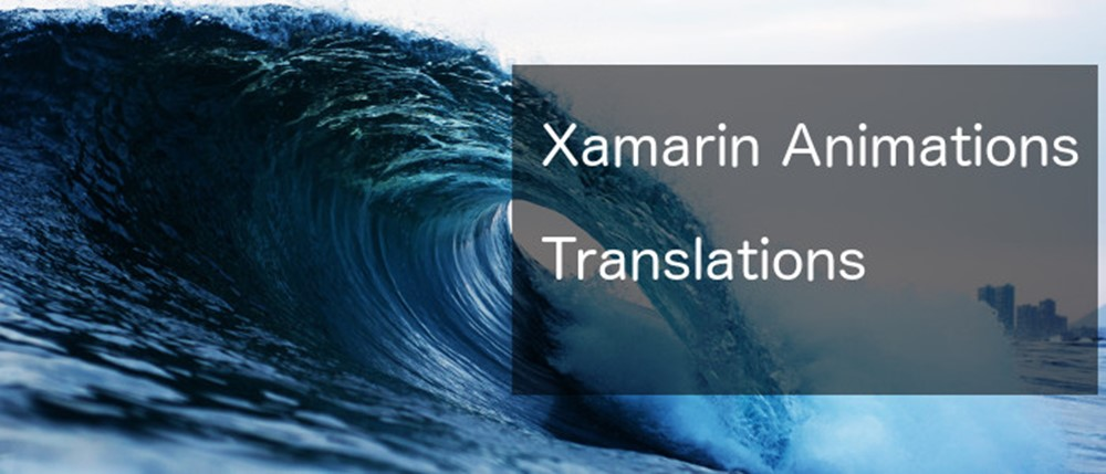 Translation Animations in Xamarin Forms